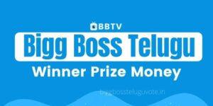 Bigg Boss Telugu Winner Prize Money